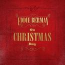 On Christmas Day/Eddie Berman