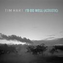 I'd Do Well (Acoustic)/Tim Hart