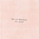 Too Good/Bailey Bryan