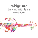 Dancing with Tears in My Eyes (Orchestrated)/Midge Ure