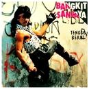 Tenggo Berat/Bangkit Sanjaya