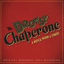 The Drowsy Chaperone (Original Broadway Cast Recording)/Lisa Lambert & Greg Morrison
