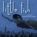 Little Fish (World Premiere Recording)/Michael John LaChiusa