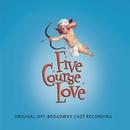 Five Course Love (Original Off-Broadway Cast Recording)/Gregg Coffin