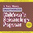 A Very Merry Unauthorized Children's Scientology Pageant (Original Cast Recording)/Kyle Jarrow
