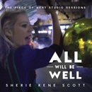 All Will Be Well - The Piece of Meat Studio Sessions/Sherie Rene Scott