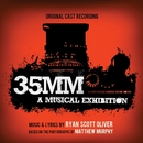 35MM: A Musical Exhibition (Original Cast Recording)/Ryan Scott Oliver