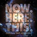 Now. Here. This. (Original Cast Recording)/Jeff Bowen