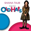 Songs From Old Hats/Shaina Taub
