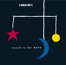 Wired To The Moon/Chris Rea