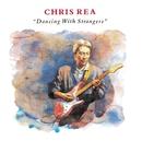 Dancing With Strangers (Bonus Track Version)/Chris Rea