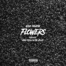 Flowers (feat. Mano Pxiou In The House)/ASH Muzik