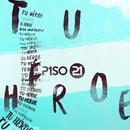 Tu Héroe/Piso 21