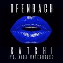 Katchi (Ofenbach vs. Nick Waterhouse) [Remixes] - EP/Ofenbach & Nick Waterhouse