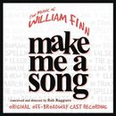 Make Me A Song: The Music Of William Finn (Live Recording of Original Off-Broadway Cast )/William Finn