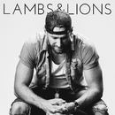 Lambs & Lions/Chase Rice