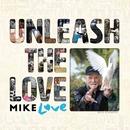Unleash The Love/Mike Love