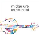 Orchestrated/Midge Ure