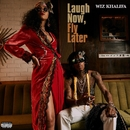 Laugh Now, Fly Later/Wiz Khalifa