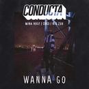 Wanna Go (feat. Mina Rose, Coco & Big Zuu)/Conducta