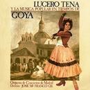 Lucero Tena y la música popular en los tiempos de Goya/Lucero Tena