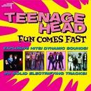 Fun Comes Fast (2017 Remaster)/Teenage Head