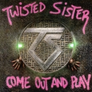 Come Out And Play/Twisted Sister