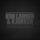 Schwarze Rose, Rosemarie/Kim Larsen & Kjukken
