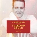 Tulkoon joulu/Mikko Harju