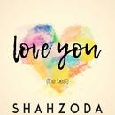 Love You/Shahzoda
