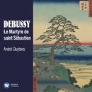 Debussy: Le Martyre de saint Sébastien/André Cluytens