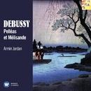 Debussy: Pelléas et Mélisande/Armin Jordan