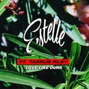 Love Like Ours (feat. Tarrus Riley)/Estelle