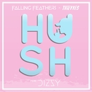 Hush (feat. Dizzy) [Thievves x Dizzy Remix]/Falling Feathers & Thievves