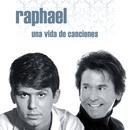 Una vida de canciones/Raphael