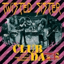 Club Daze Volume 1: The Studio Sessions/Twisted Sister