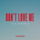Don't Love Me (Live Acoustic)/Janine