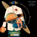 On E Street (feat. Max Weinberg & Garry Tallent)/DownTown Mystic