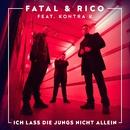 Ich lass die Jungs nicht allein (feat. Kontra K)/Fatal & Rico
