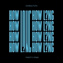 How Long (Throttle Remix)/Charlie Puth