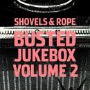 Busted Jukebox Volume 2/Shovels & Rope