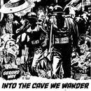 Into the Cave We Wander/Gerard Way