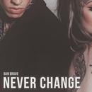 Never Change/Dan Bravo
