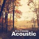 Acoustic/Eva Cassidy