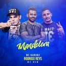 Mandelera/MC Barone, Rodrigo Reys e MC New