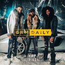 YRF (feat. Fredo & Not3s)/GRM Daily