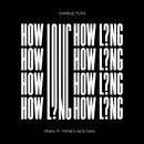 How Long (feat. French Montana) [Remix]/Charlie Puth