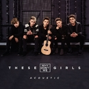 These Girls (Acoustic)/Why Don't We
