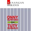 Kenangan Manis/Onny Suryono & Tuty Subarjo