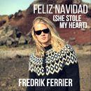 Feliz Navidad (She Stole My Heart)/Fredrik Ferrier